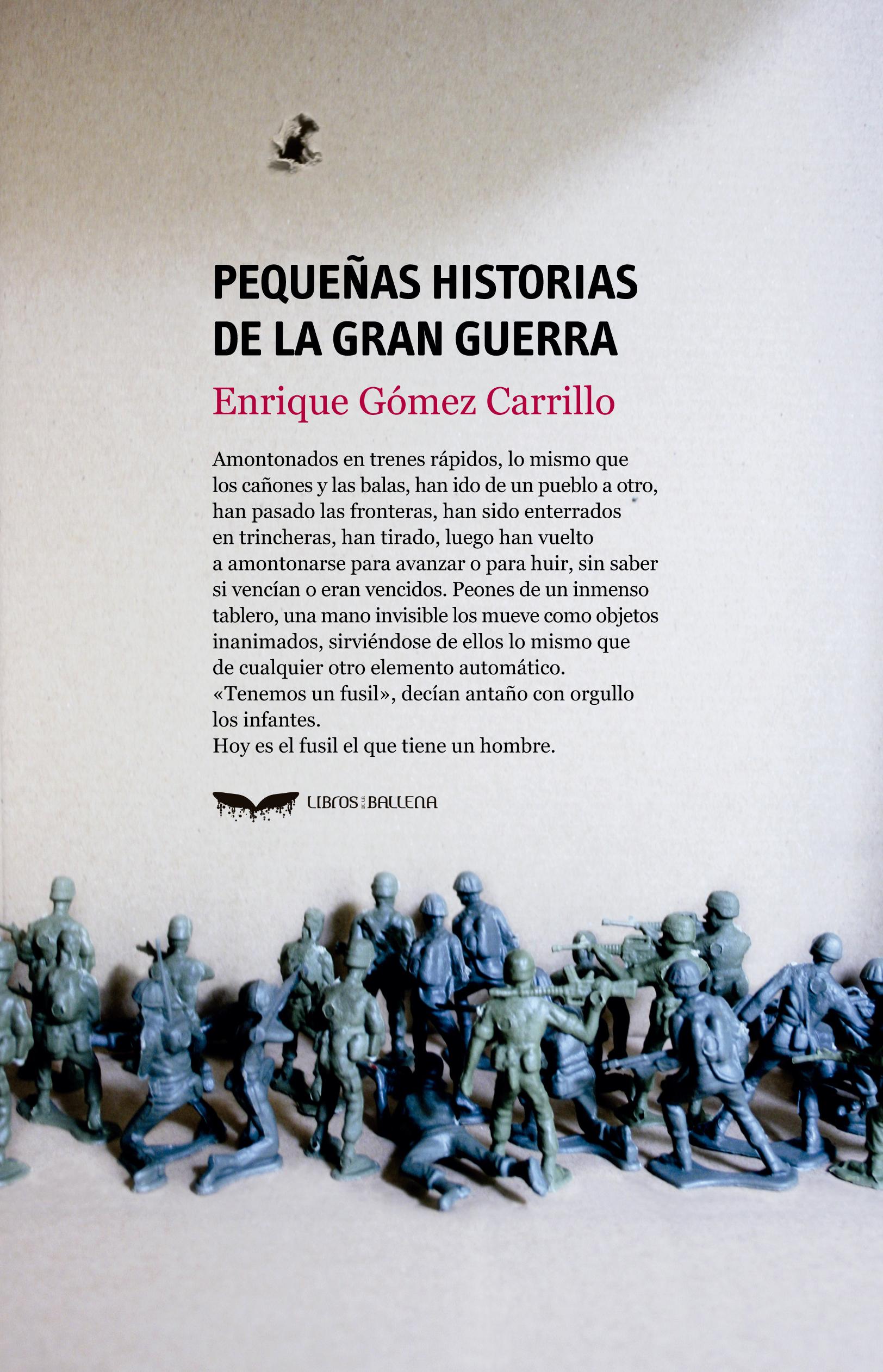 Portada Pequeñas historias de la Gran Guerra. Enrique Gómez Carrillo. Libros de la Ballena